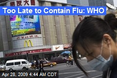 Too Late to Contain Flu: WHO