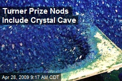 Turner Prize Nods Include Crystal Cave