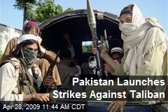 Pakistan Launches Strikes Against Taliban
