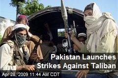 Pakistan Launches Strikes Against Taliban