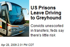US Prisons Leave Driving to Greyhound