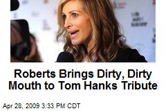 Roberts Brings Dirty, Dirty Mouth to Tom Hanks Tribute