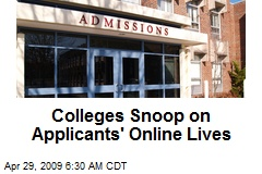 Colleges Snoop on Applicants' Online Lives