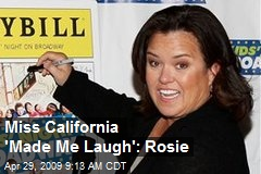 Miss California 'Made Me Laugh': Rosie