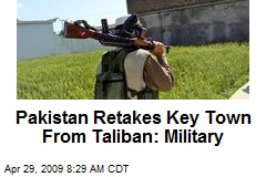 Pakistan Retakes Key Town From Taliban: Military