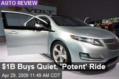 $1B Buys Quiet, 'Potent' Ride
