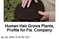 Human Hair Grows Plants, Profits for Fla. Company