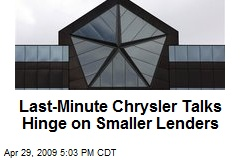 Last-Minute Chrysler Talks Hinge on Smaller Lenders