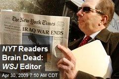 NYT Readers Brain Dead: WSJ Editor