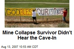 Mine Collapse Survivor Didn't Hear the Cave-In