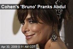 Cohen's 'Bruno' Pranks Abdul