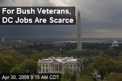 For Bush Veterans, DC Jobs Are Scarce