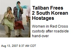 Taliban Frees 2 South Korean Hostages