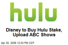 Disney to Buy Hulu Stake, Upload ABC Shows