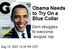 Obama Needs to Try On a Blue Collar