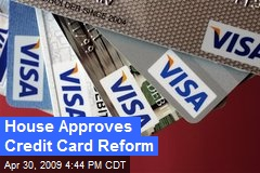 House Approves Credit Card Reform