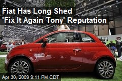 Fiat Has Long Shed 'Fix It Again Tony' Reputation