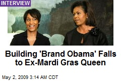 Building 'Brand Obama' Falls to Ex-Mardi Gras Queen