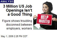 3 Million US Job Openings Isn't a Good Thing