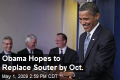 Obama Hopes to Replace Souter by Oct.