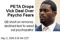 PETA Drops Vick Deal Over Psycho Fears