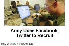 Army Uses Facebook, Twitter to Recruit