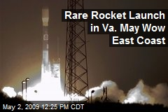 Rare Rocket Launch in Va. May Wow East Coast