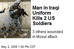 Man in Iraqi Uniform Kills 2 US Soldiers