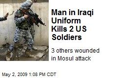 Man in Iraqi Uniform Kills 2 US Soldiers
