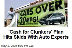'Cash for Clunkers' Plan Hits Skids With Auto Experts