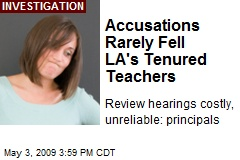 Accusations Rarely Fell LA's Tenured Teachers