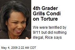 4th Grader Grills Condi on Torture