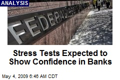 Stress Tests Expected to Show Confidence in Banks