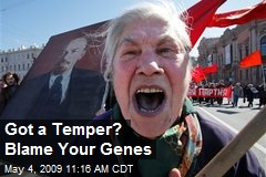 Got a Temper? Blame Your Genes