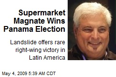Supermarket Magnate Wins Panama Election