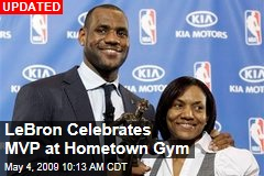 LeBron Celebrates MVP at Hometown Gym