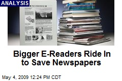 Bigger E-Readers Ride In to Save Newspapers