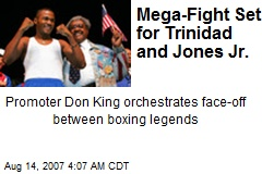 Mega-Fight Set for Trinidad and Jones Jr.