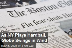 As NY Plays Hardball, Globe Swings in Wind