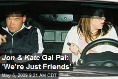 Jon & Kate Gal Pal: 'We're Just Friends'
