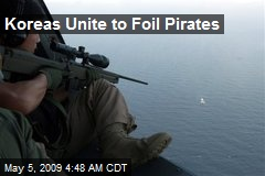 Koreas Unite to Foil Pirates