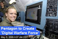 Pentagon to Create 'Digital Warfare Force'