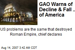 GAO Warns of Decline & Fall .... of America