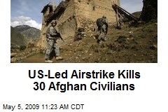 US-Led Airstrike Kills 30 Afghan Civilians