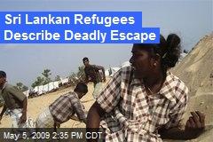 Sri Lankan Refugees Describe Deadly Escape