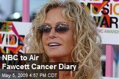 NBC to Air Fawcett Cancer Diary