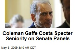 Coleman Gaffe Costs Specter Seniority on Senate Panels