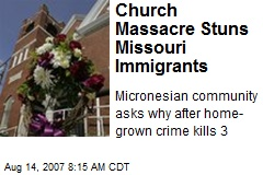 Church Massacre Stuns Missouri Immigrants