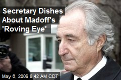 Secretary Dishes About Madoff's 'Roving Eye'