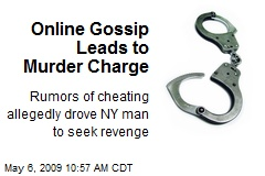 Online Gossip Leads to Murder Charge